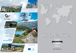 Experience the best relax. Spend your holiday in Slovakia.