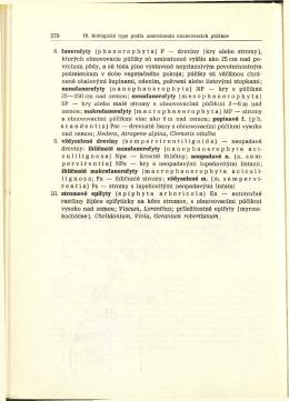 8. fanerofyty (phanerophyta) P — dreviny (kry alebo stromy), ktorych