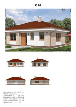 Rozmery domu.....10 x 11,75 bm Obytné miestnosti .............4