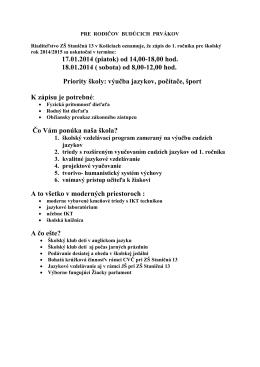 Riaditeľstvo ZŠ Staničná 13 v Košiciach oznamuje, že zápis do 1