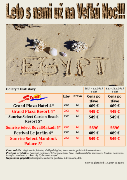 Grand Plaza Hotel 4* 469 € 469 € Grand Plaza Rezort 4* 449 € 449
