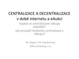 Centralizace a decentralizace v době internetu a eAukcí