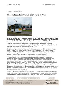 Nová nízkopodlažní tramvaj EVO1 v ulicích Prahy