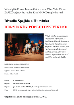 Divadla Spejbla a Hurvínka HURVÍNKŮV POPLETENÝ VÍKEND