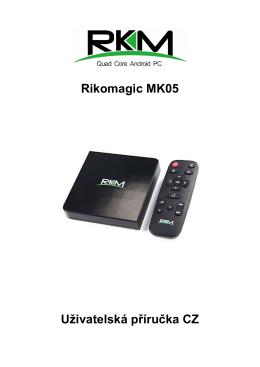 Rikomagic MK05 Uživatelská příručka CZ
