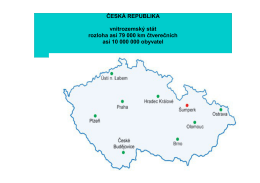 ČESKÁ REPUBLIKA vnitrozemský stát rozloha asi 79 000 km