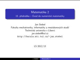 Matematika 2 - 15. prednáška – Úvod do numerické matematiky