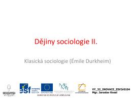 Stručné dějiny sociologie a základní sociologické teorie