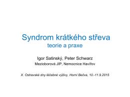 Syndrom krátkého střeva - teorie a praxe, MUDr. Igor Satinský Ph.D