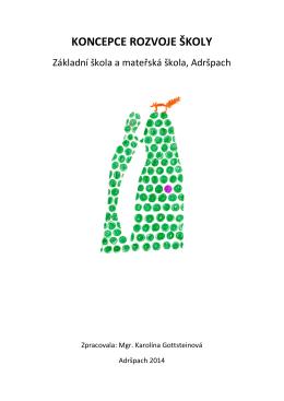 koncepce rozvoje školy - Základní škola a mateřská škola, Adršpach