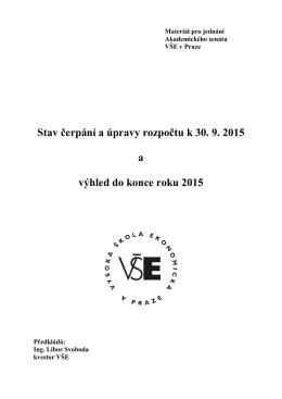 Stav čerpání a úpravy rozpočtu k 30. 9. 2015 a výhled do konce roku
