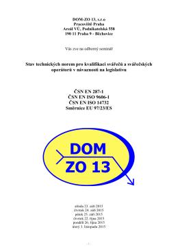 Stav technických norem pro kvalifikaci svářečů a - DOM