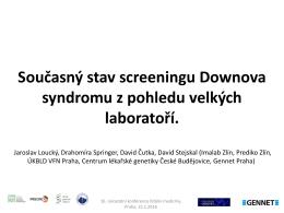 Současný stav screeningu Downova syndromu z pohledu velkých