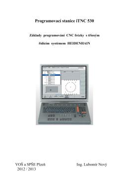 Programovací stanice iTNC 530 Základy programování CNC frézky