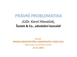 PRÁVNÍ PROBLEMATIKA JUDr. Karel Hlaváček, Šustek & Co