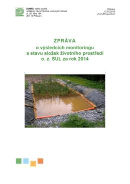 ZPRÁVA o výsledcích monitoringu a stavu složek životního prostředí
