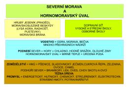 SEVERNÍ MORAVA A HORNOMORAVSKÝ ÚVAL