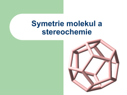 Symetrie molekul a stereochemie