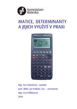 Matice, determinanty a jedjich využití v praxi