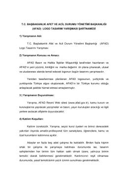 (AFAD) LOGO TASARIM YARIŞMASI ŞARTNAMESİ 1) Yarışmanın Ad
