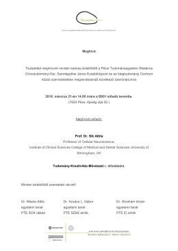 Meghívó Tisztelettel meghívunk minden kedves érdeklődőt a Pécsi