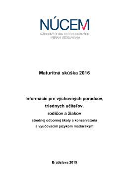Maturita 2016/Informácie pre SOŠ a konzervatóriá s VUJ