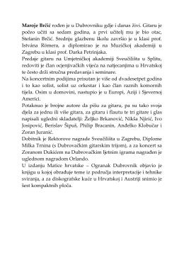 Maroje Brčić rođen je u Dubrovniku gdje i danas živi. Gitaru je