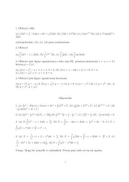 1. Obliczyć całki: (a) ∫ (3x4 + 2 −3 sinx+3ex +