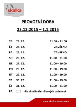 PROVOZNÍ DOBA 23.12.2015 – 1.1.2015