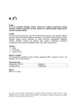 Popis: K 3 i je vynikající inhibitor koroze určený pro snížení