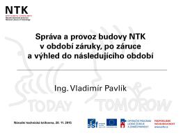 Správa a provoz budovy NTK v období záruky, po záruce a výhled
