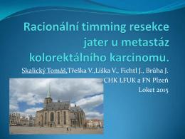Racionální timming resekce jater u metastáz kolorektálního karcinomu.