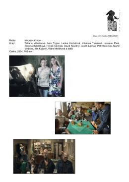 Režie: Miroslav Krobot Hrají: Tatiana Vilhelmová, Ivan Trojan, Lenka