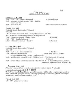 č. 44 P l á n   p r á c e v týdnu od 22. 6. – 26. 6. 2015 P o n d ě l í 22