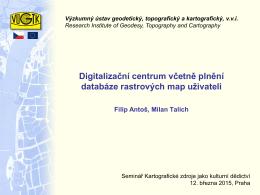 Digitalizační centrum včetně plnění databáze rastrových map