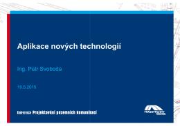 Aplikace nových technologií, Ing. Petr Svoboda