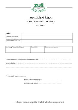 ODHLÁŠENÍ ŽÁKA Tiskopis prosím vyplňte čitelně a hůlkovým