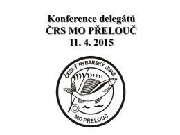 Konference delegátů ČRS MO PŘELOUČ 11. 4. 2015