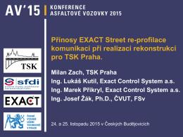 Přínosy EXACT Street re-profilace komunikací při realizaci
