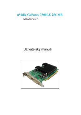 nVidia GeForce 7300LE 256 MB Uživatelský manuál