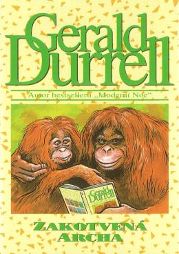 Durrell, Gerald - Zakotvená archa
