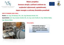 Název projektu: Inovace strojů a zařízení směrem ke zvyšování