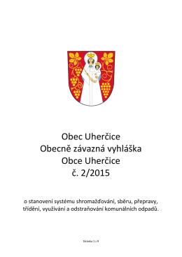 Obec Uherčice Obecně závazná vyhláška Obce Uherčice č. 2/2015