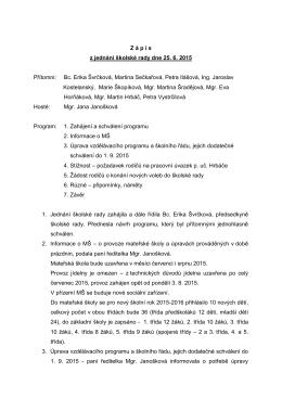 Z á p i s z jednání školské rady dne 25. 6. 2015 Přítomni: Bc. Erika