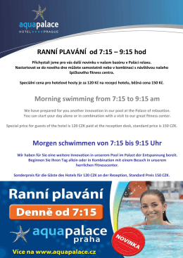 RANNÍ PLAVÁNÍ od 7:15 – 9:15 hod Morning swimming from 7:15 to