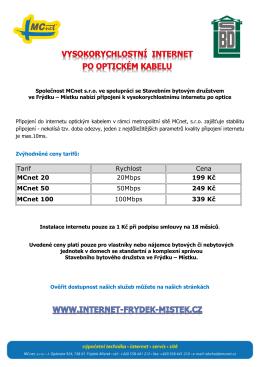 Tarif Rychlost Cena MCnet 20 20Mbps 199 Kč MCnet 50 50Mbps