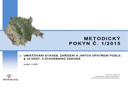 METODICK POKYN Č. 1/201 METODICKÝ OKYN Č. 1/2015