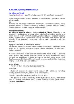 1. tradiční výroba (i zapomenutá): NC dýmu a dýmek (lokalita