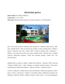 Markéta Jedličková, Mateřská škola Švantnerova, Bratislava