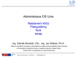 Administrace OS Unix Nastavení klíčů Filesystémy fsck swap